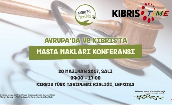 """""""Avrupa ve Kıbrıs'ta Hasta Hakları Konferansı"""" yarın"""