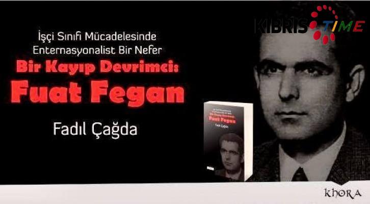 """""""Bir Kayıp Devrimci: Fuat Fegan"""""""