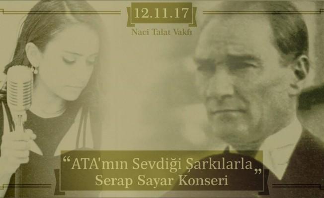 """""""ATA'mın Sevdiği Şarkılarla Serap Sayar Konseri"""""""