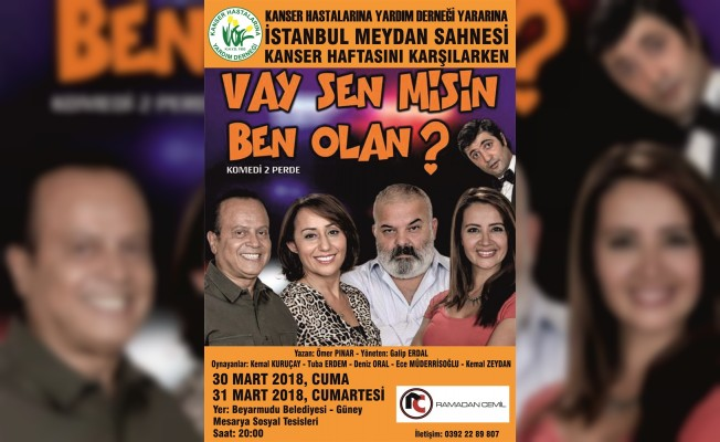 """""""Vay Sen Misin Ben Olan"""" oyunu, 30 ve 31 Mart'da"""