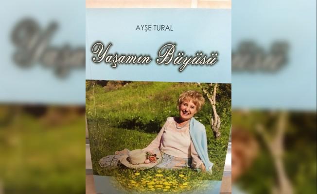 "Ayşe Tural'dan ""Yaşamın Büyüsü"""