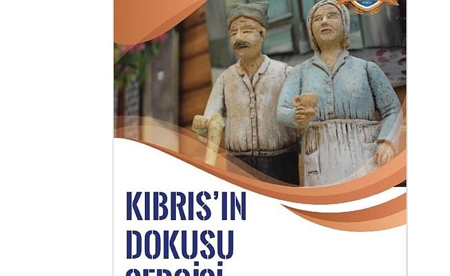 """""""Kıbrıs'ın Dokusu"""" sergisi yarın açılıyor"""