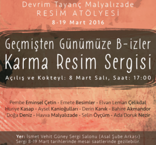 """""""GEÇMİŞTEN GÜNÜMÜZE B- İZLER"""" SERGİSİ 8 MART'TA"""
