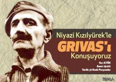 """NİYAZİ KIZILYÜREK İLE """"GRİVAS"""" ÜZERİNE SÖYLEŞİ"""
