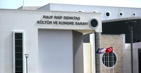Rauf Raif Denktaş Kültür Ve Kongre Sarayı'nda isim sorunu