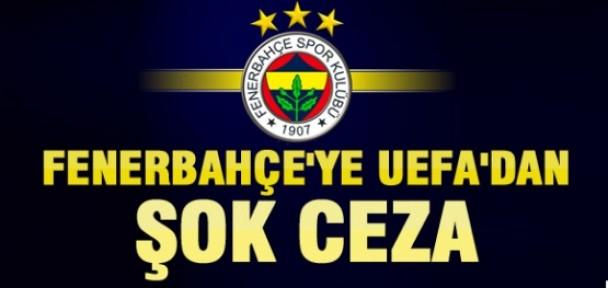 UEFA'DAN FENERBAHÇE'YE ŞOK CEZA!