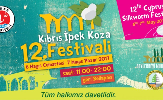 12. Kıbrıs İpek Kozası Festivali, 6-7 Mayıs'ta