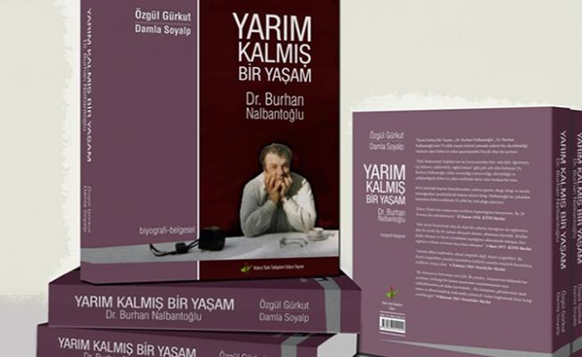 """""""Yarım Kalmış Bir Yaşam Dr. Burhan Nalbantoğlu"""""""