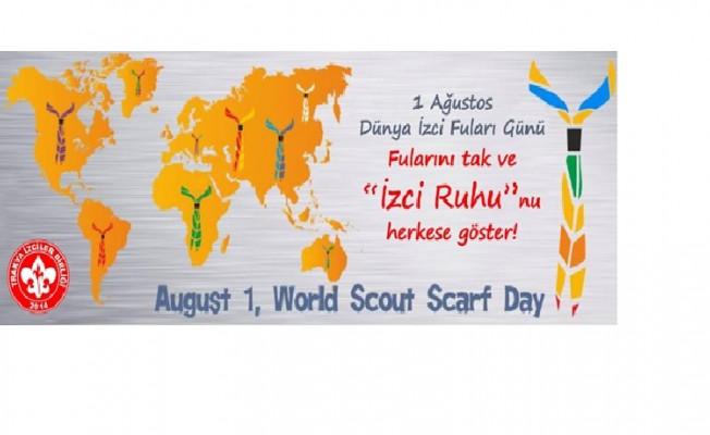 1 Ağustos Dünya İzci Fular Günü...