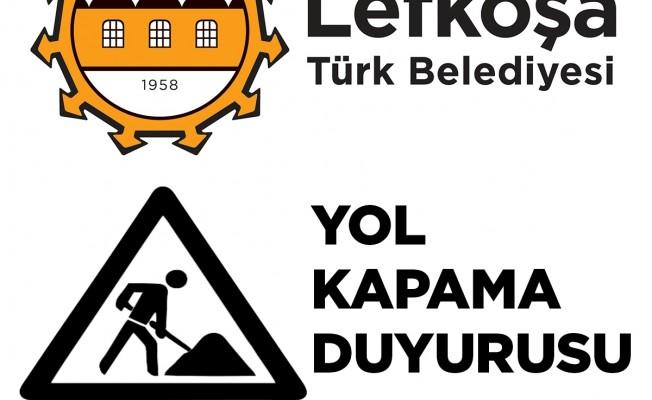 Lefkoşa'da bu yollar kapalı olacak!