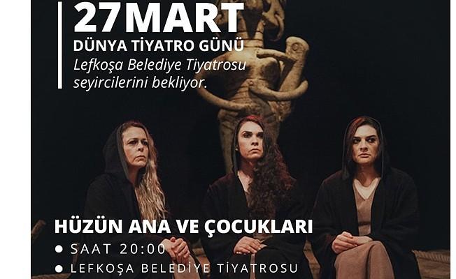 27 Mart Dünya Tiyatro Günü…