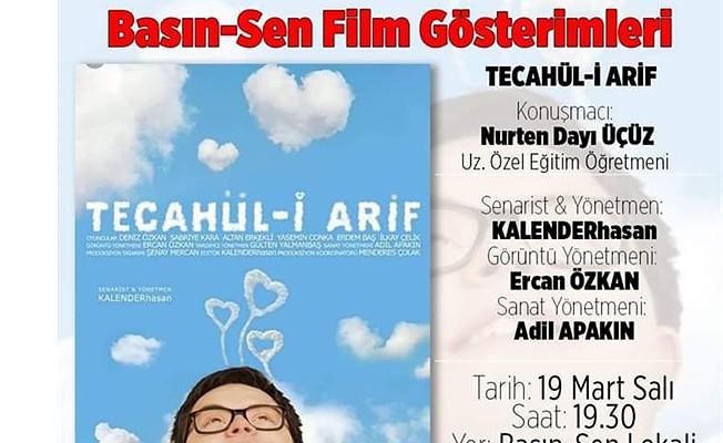 """""""Tecahül –i Arif """" bu akşam Basın-Sen'de gösterilecek"""