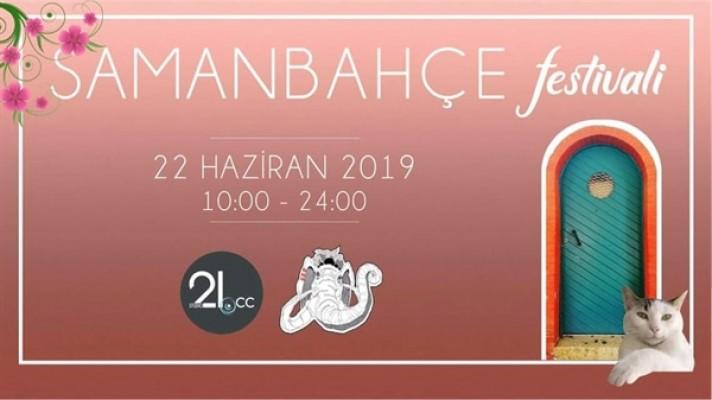 Samanbahçe Festivali 22 Haziran'da...