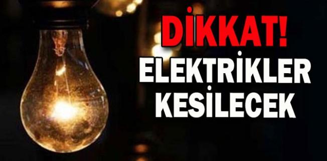Bu bölgelere yarın elektrik verilmeyecek