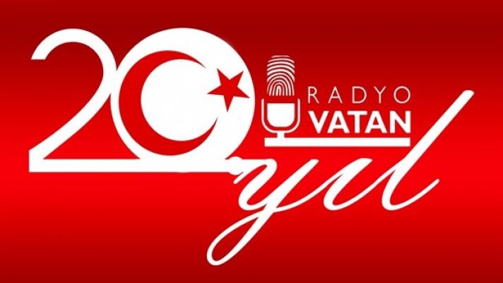 Radyo Vatan 20. yaşını kutluyor...