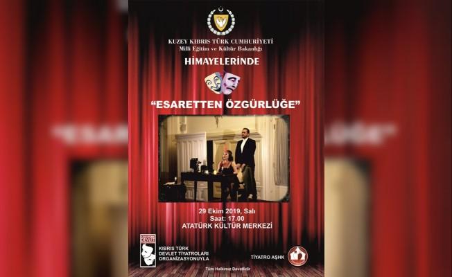 """""""Esaretten Özgürlüğe"""" Lefkoşa'da sahnelenecek"""