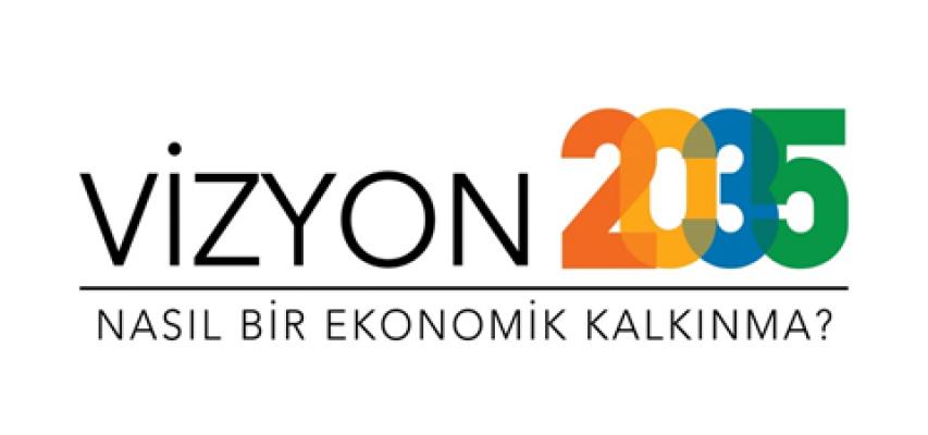 """""""Vizyon 2035"""" projesi yarın başlıyor...."""