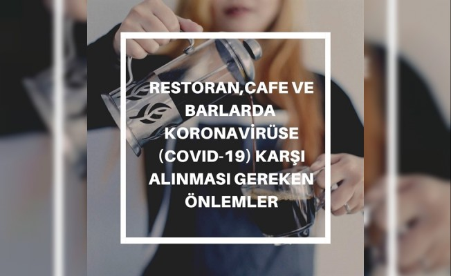 Restoran, cafe ve barlarda alnması gereken önlemler...