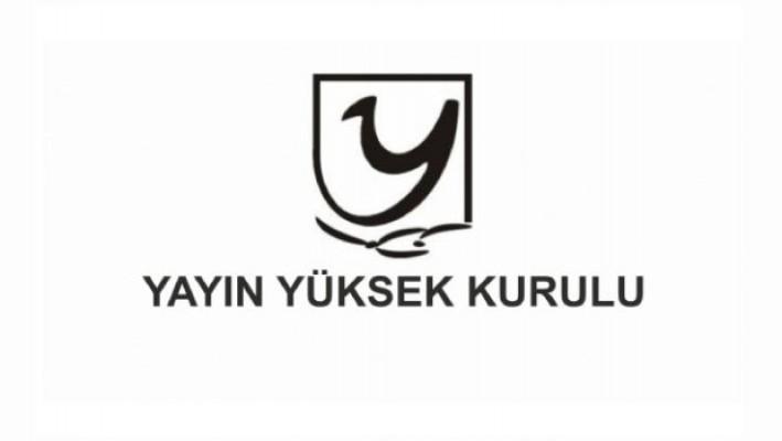 YYK'dan 3 televizyon kanalına ve 1 radyoya yazılı uyarı cezası