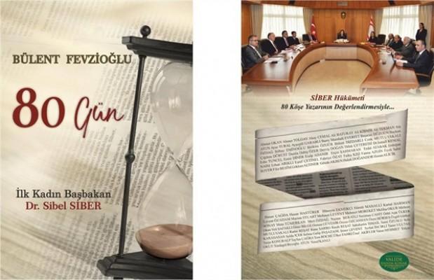 """""""80 Gün ilk kadın başbakan Dr. Sibel Siber"""" kitabı yayımlandı"""
