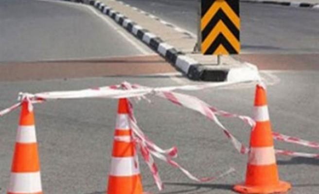 11 Temmuz'da bazı yollar trafiğe kapatılacak