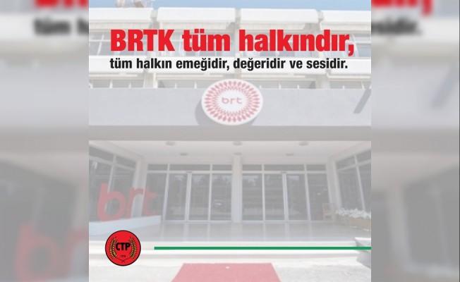 CTP: BRTK tüm halkındır