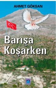 """AHMET GÖKSAN'IN """"BARIŞA KOŞARKEN"""" KİTABI ÇIKTI"""