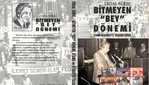 """ERDAL SÜREÇ'TEN """"BİTMEYEN BEY DÖNEMİ"""""""