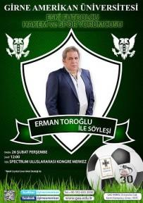 ERMAN TOROĞLU GAÜ'DE SEVENLERİ İLE BULUŞUYOR