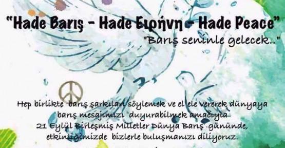 """Hade Barış –Hade Eιρήνη-Hade Peace"""