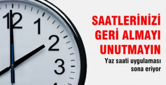 SAATLER BU GECE 04.00'TEN İTİBAREN 1 SAAT GERİ ALINACAK